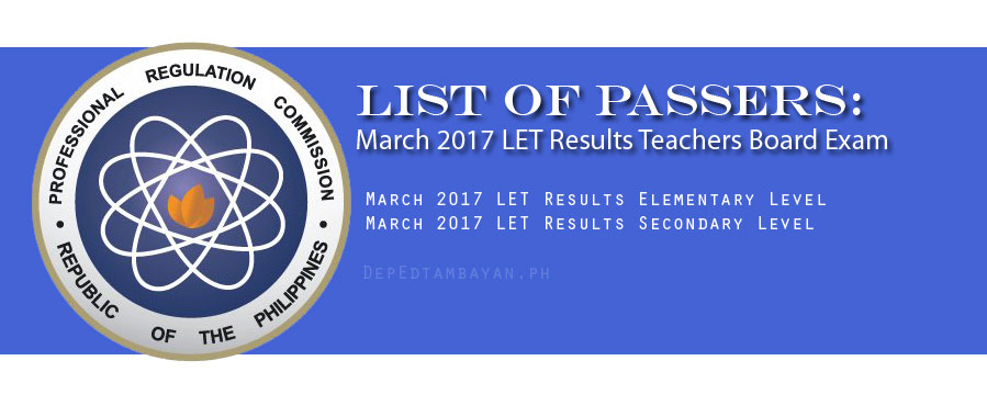 List of Passers: Teachers Board Exam (LET) March 2017 Results