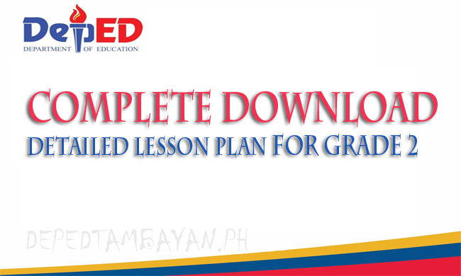 Complete Download: Detailed lesson Plan/ Teacher's Guide in Grade 2